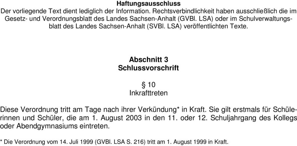 August 2003 in den 11. oder 12.