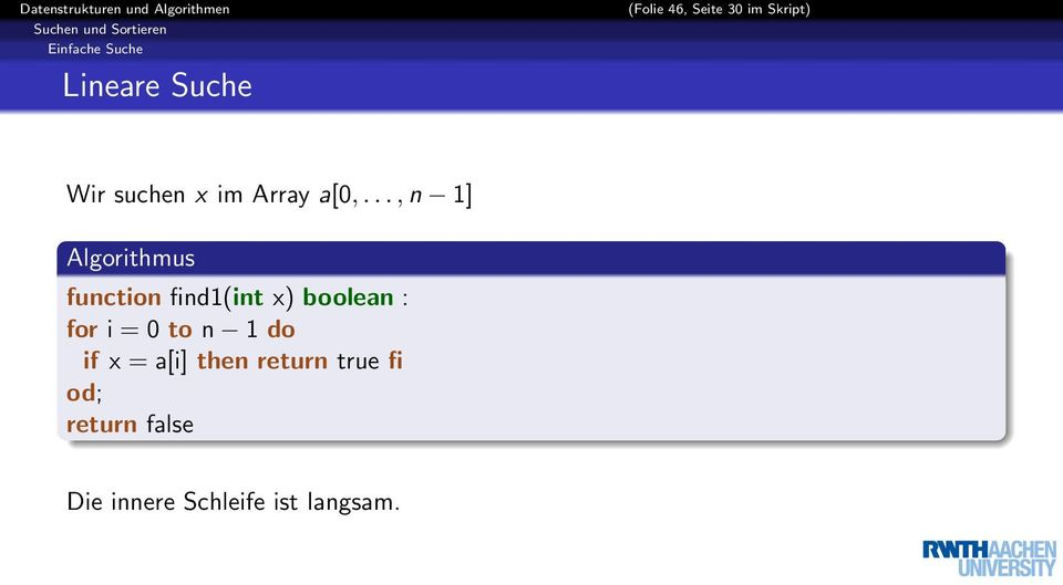 .., n 1] Algorithmus function find1(int x) boolean : for