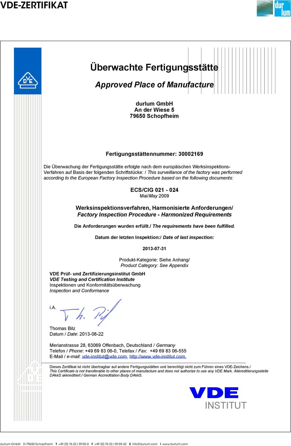 on the following documents: ECS/CIG 021-024 Mai/May 2009 Werksinspektionsverfahren, Harmonisierte Anforderungen/ Factory Inspection Procedure - Harmonized Requirements Die Anforderungen wurden