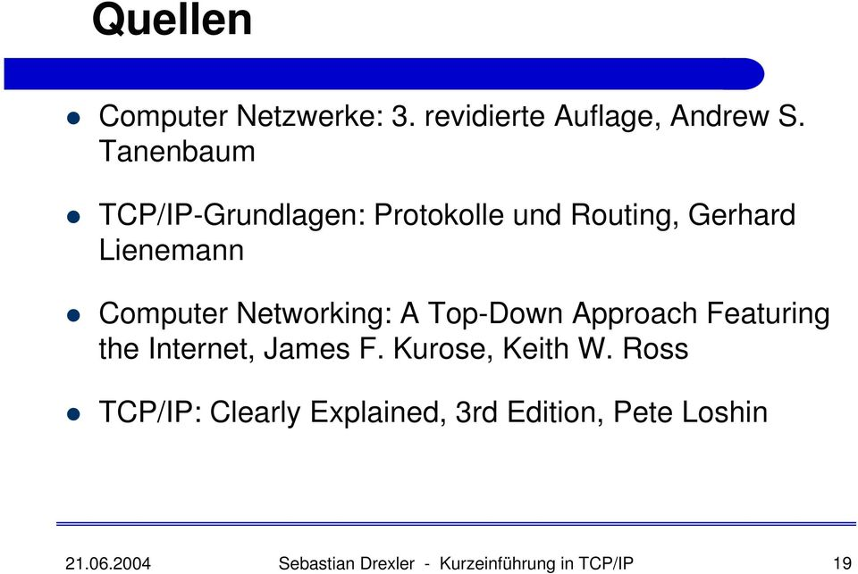 Networking: A Top-Down Approach Featuring the Internet, James F. Kurose, Keith W.