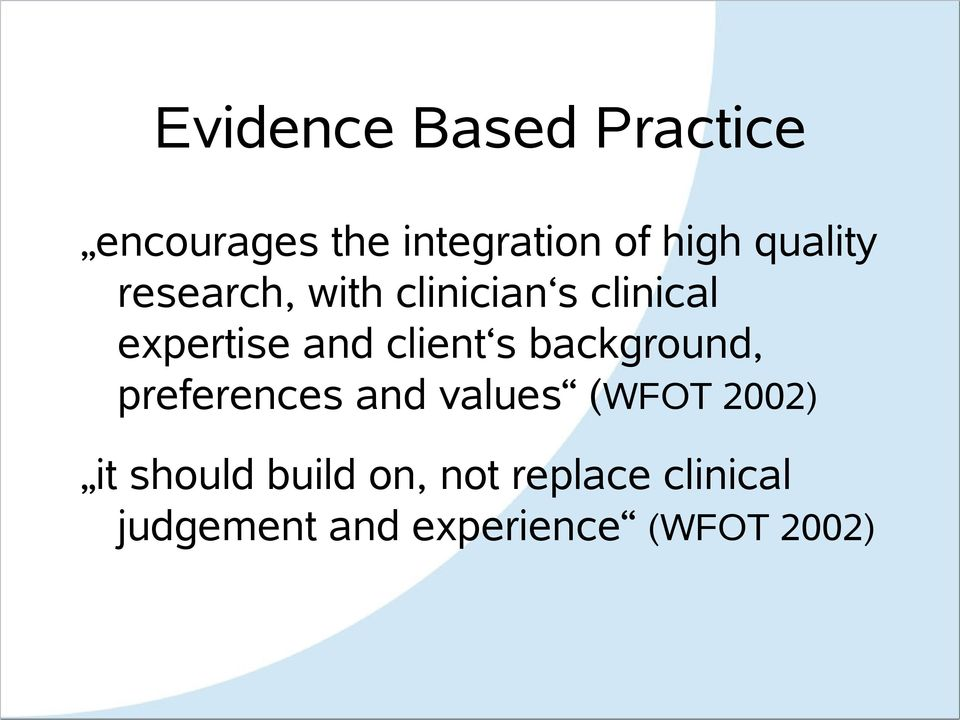 client s background, preferences and values (WFOT 2002) it