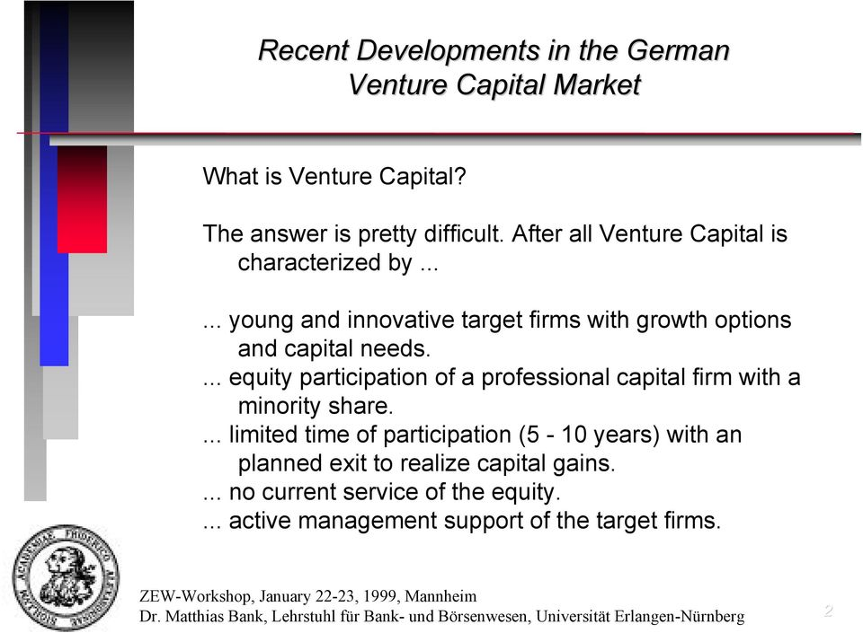 ... equity participation of a professional capital firm with a minority share.