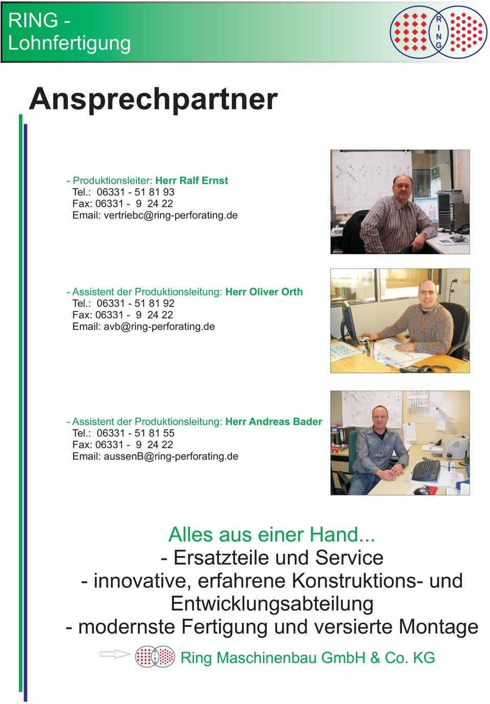 de - Assistent der Produktionsleitung: Herr Andreas Bader Tel.: 06331-51 81 55 Fax: 06331-9 24 22 Email: aussenb@ring-perforating.