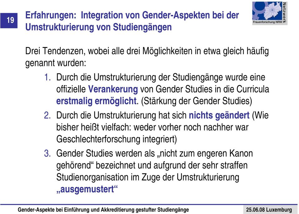 (Stärkung der Gender Studies) 2.