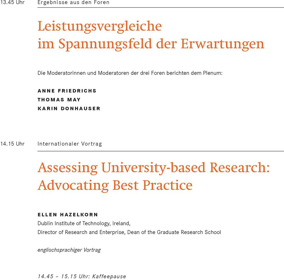 15 Uhr Internationaler Vortrag Assessing University-based Research: Advocating Best Practice ellen hazelkorn Dublin