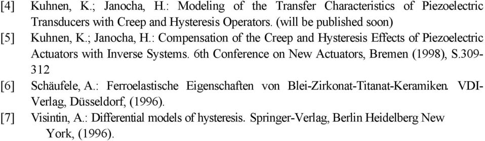 : Compenaion of he Creep and Hyerei Effec of Piezoelecric Acuaor wih Invere Syem. 6h Conference on New Acuaor, Bremen (1998), S.