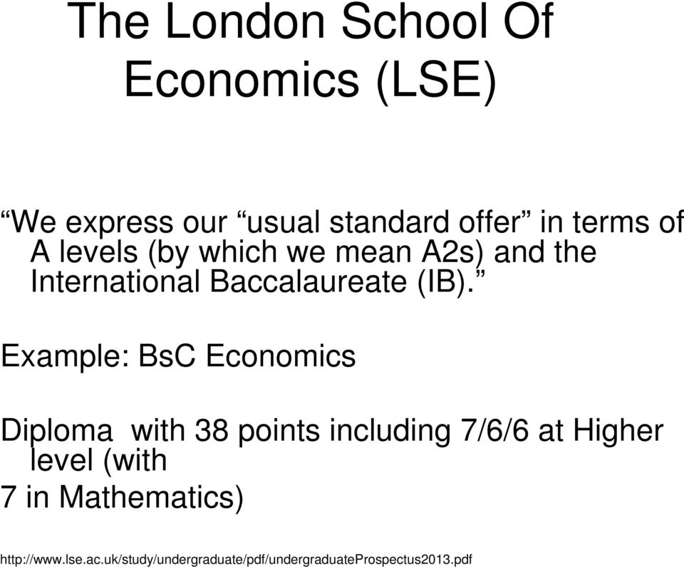 Example: BsC Economics Diploma with 38 points including 7/6/6 at Higher level (with
