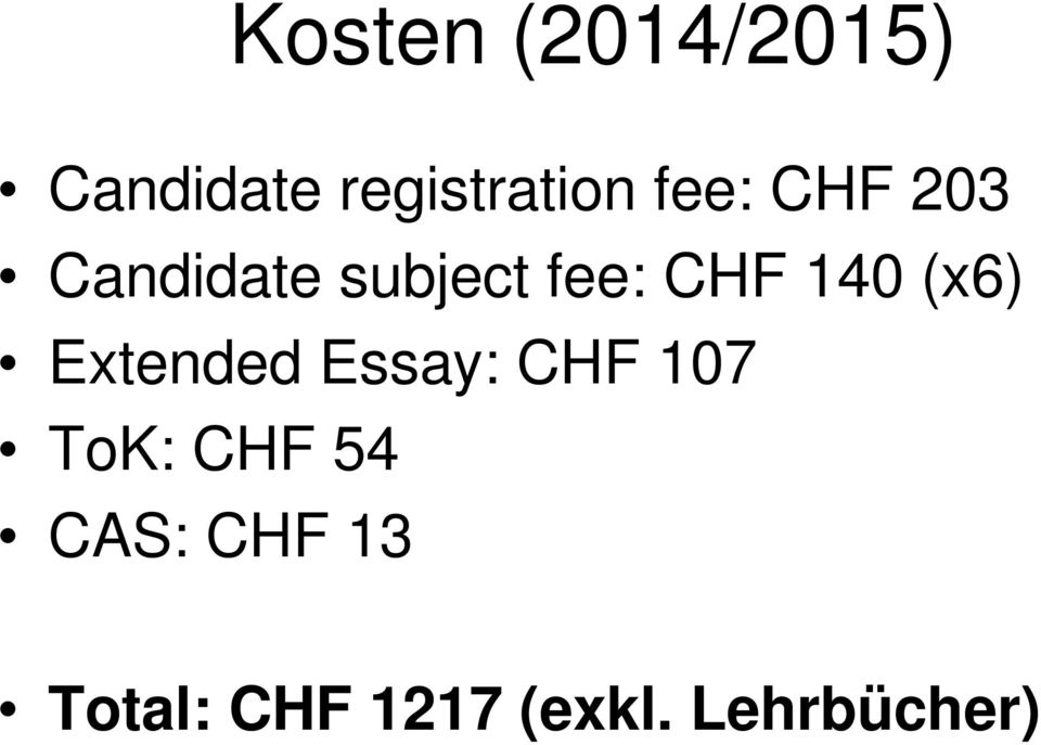 (x6) Extended Essay: CHF 107 ToK: CHF 54