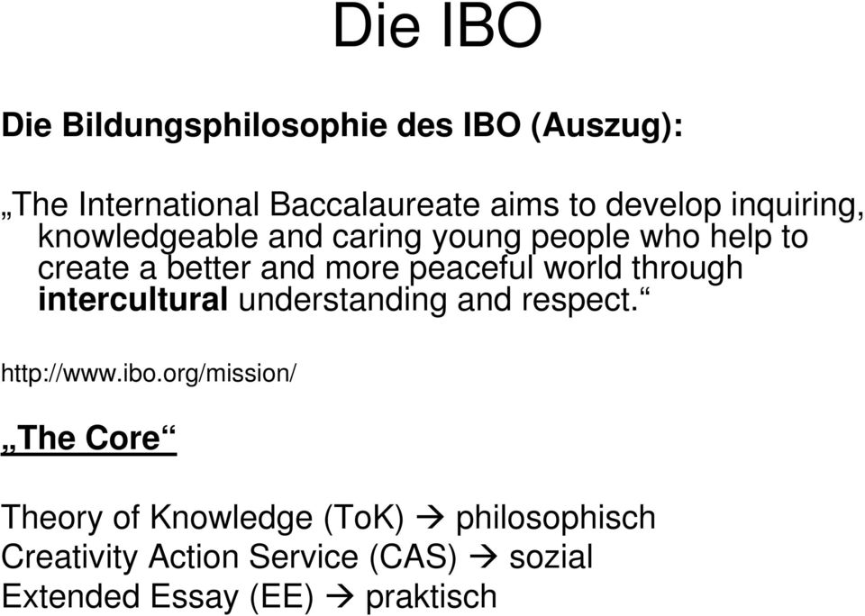 world through intercultural understanding and respect. http://www.ibo.