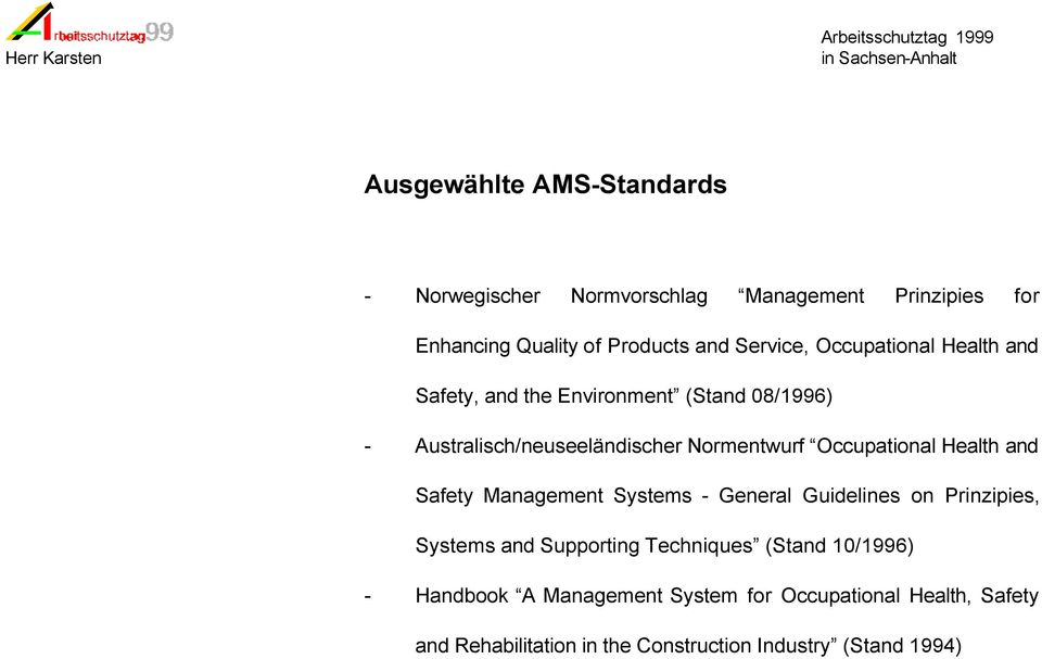 Health and Safety Management Systems - General Guidelines on Prinzipies, Systems and Supporting Techniques (Stand 10/1996)