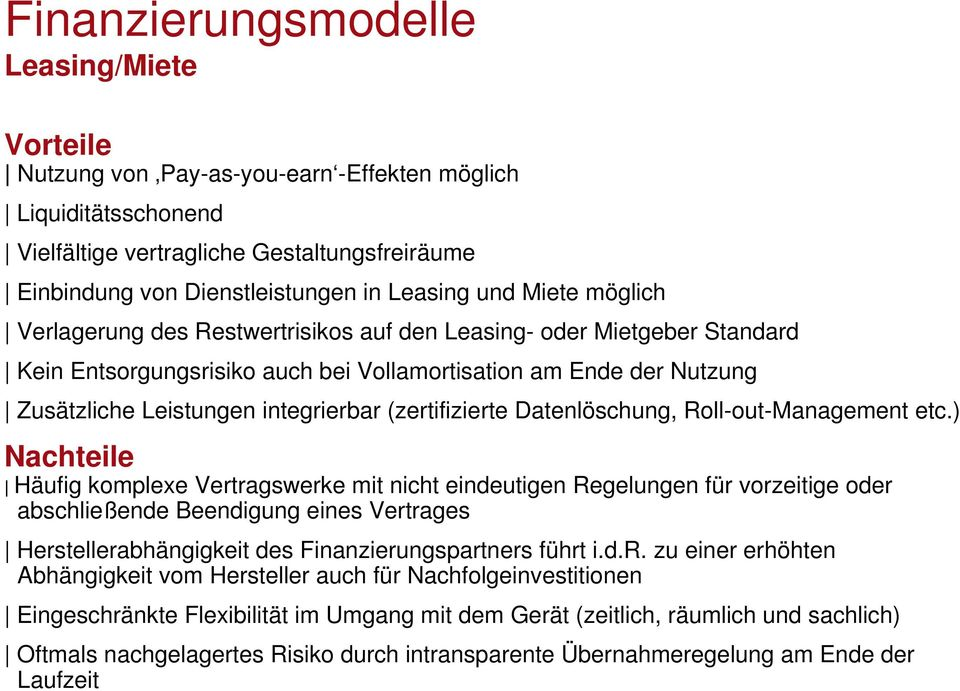 (zertifizierte Datenlöschung, Roll-out-Management etc.
