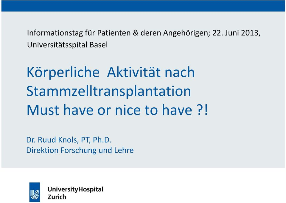 Aktivität nach Stammzelltransplantation Must have or