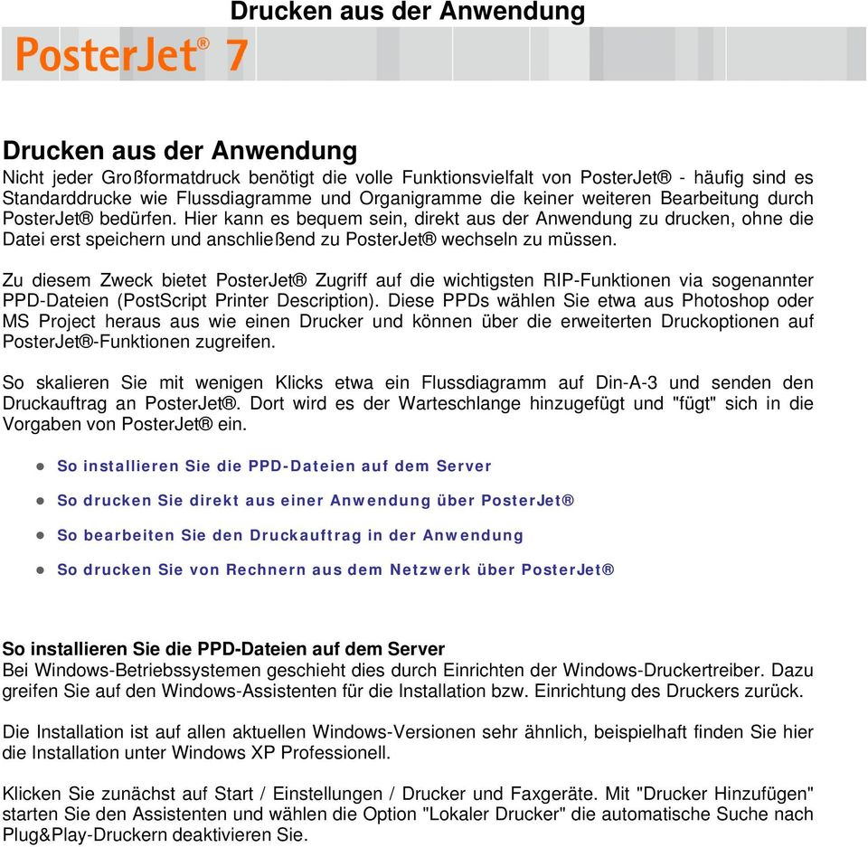 Zu diesem Zweck bietet PosterJet Zugriff auf die wichtigsten RIP-Funktionen via sogenannter PPD-Dateien (PostScript Printer Description).