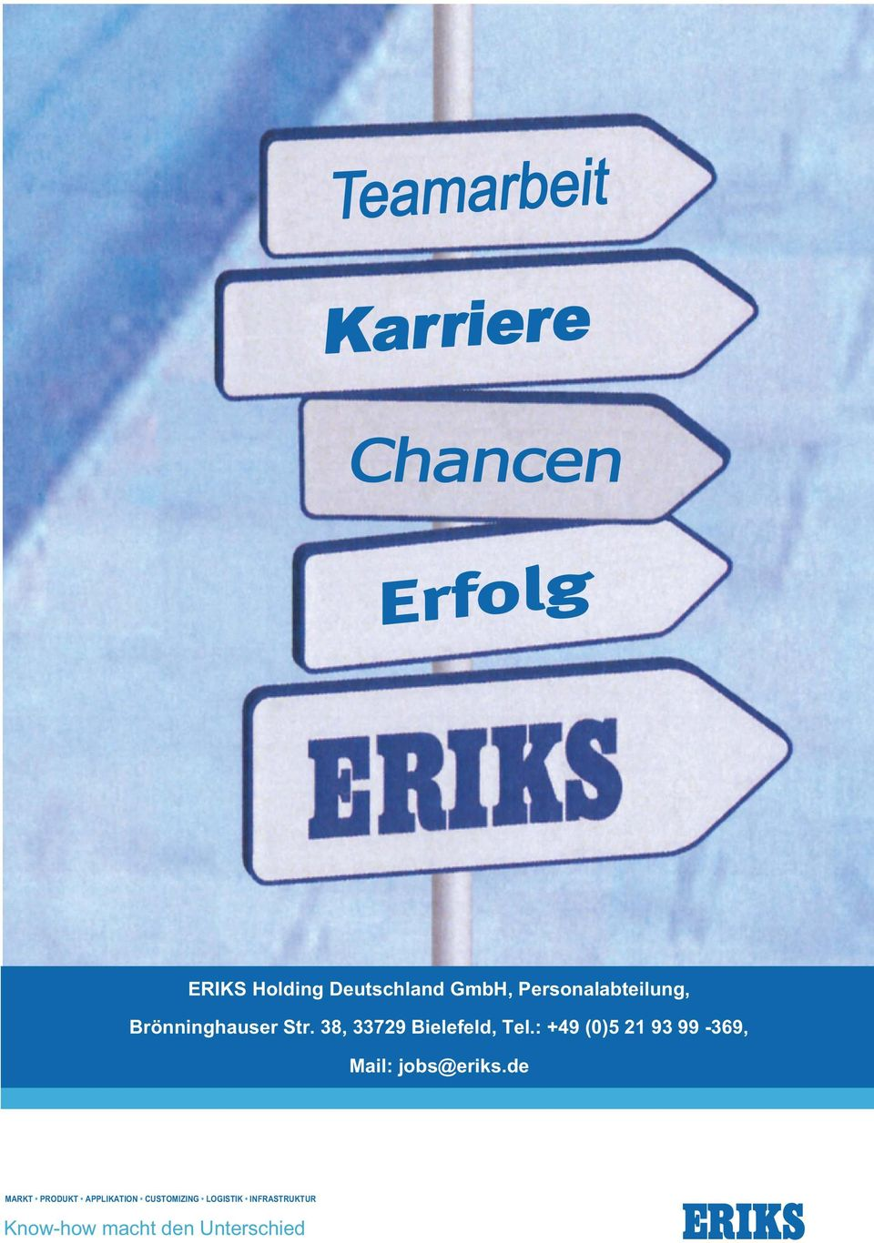 : +49 (0)5 21 93 99-369, Mail: jobs@eriks.