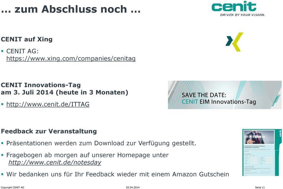 g CENIT Innovations-Tag am 3. Juli 2014 (heute in 3 Monaten) http://www.cenit.
