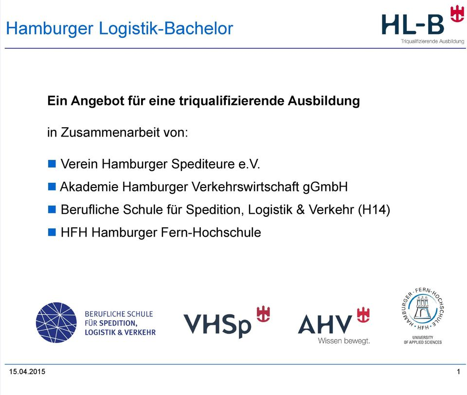 n: Verein Hamburger Spediteure e.v.