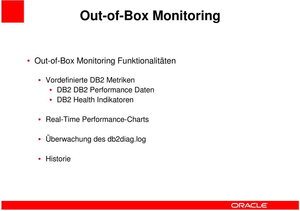 DB2 Performance Daten DB2 Health Indikatoren