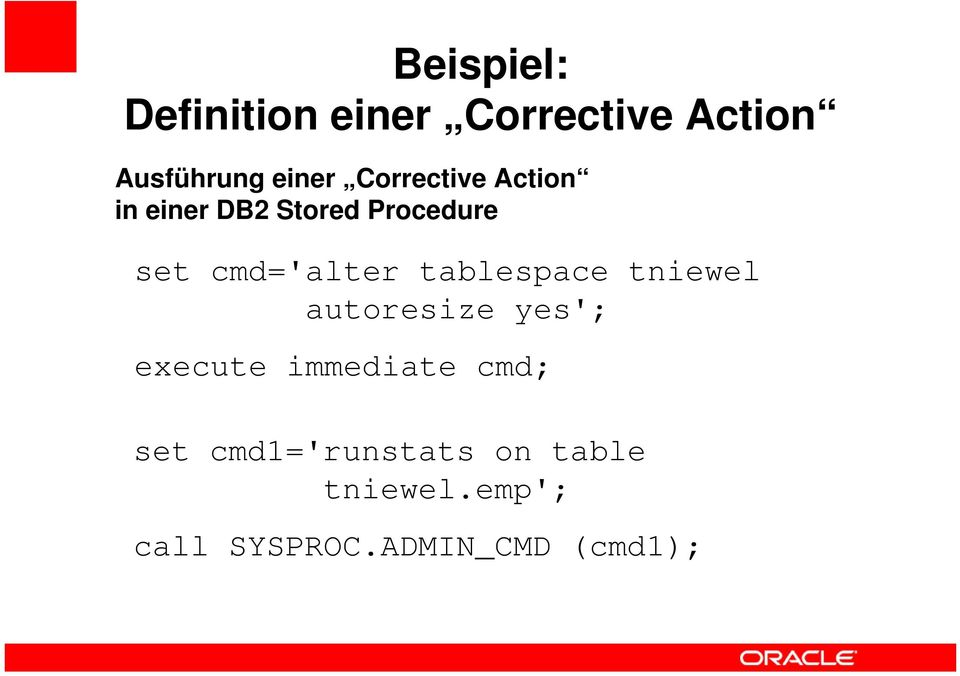 tablespace tniewel autoresize yes'; execute immediate cmd; set