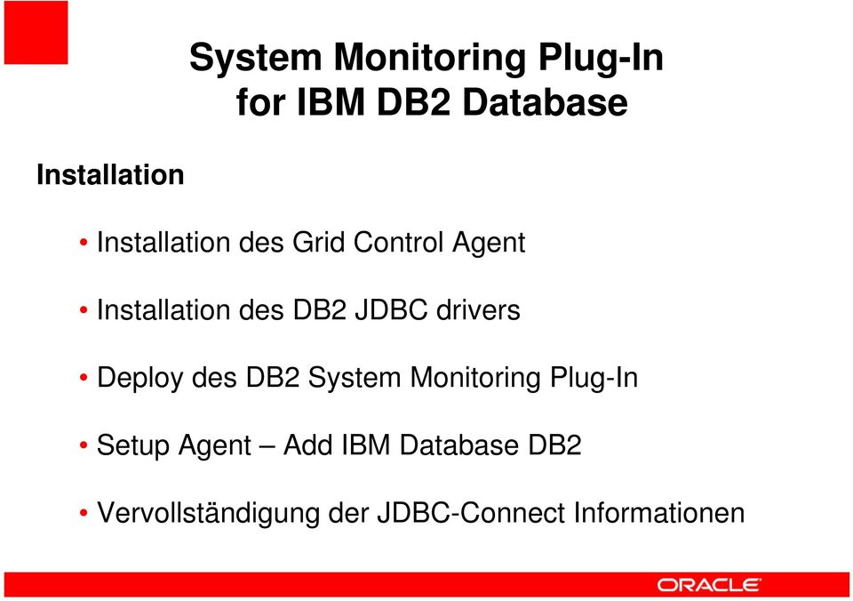 drivers Deploy des DB2 System Monitoring Plug-In Setup Agent