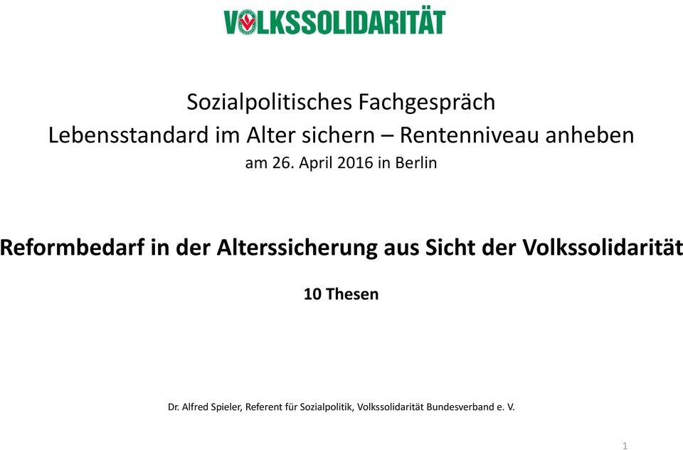April 2016 in Berlin Reformbedarf in der Alterssicherung aus Sicht