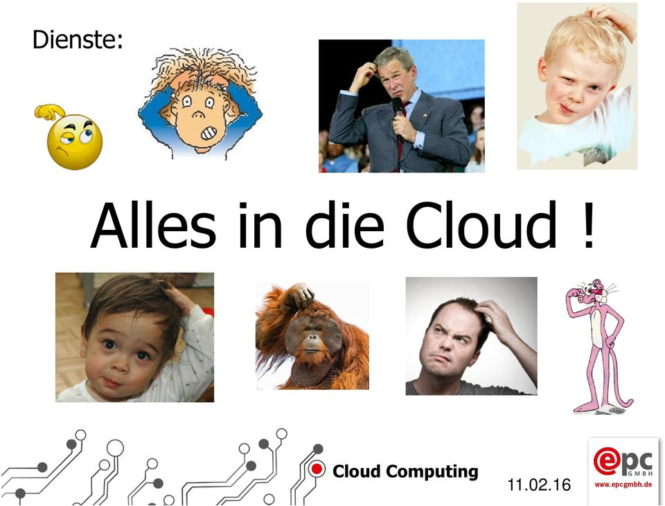 die Cloud!