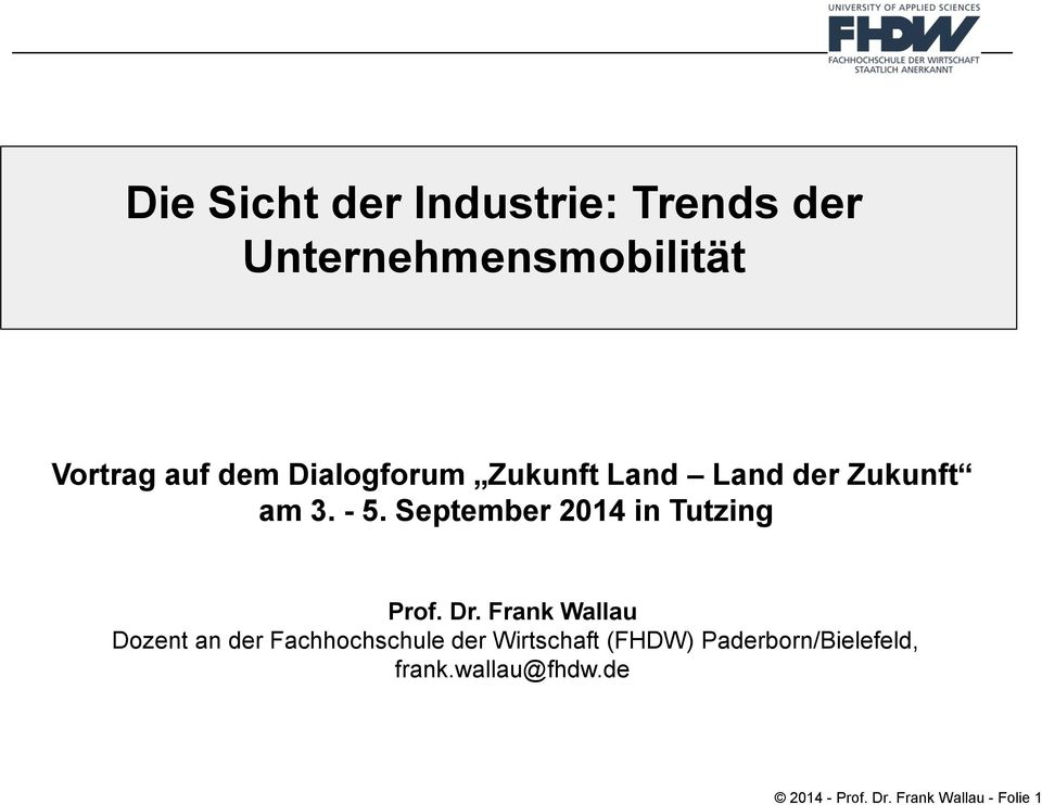 September 2014 in Tutzing Prof. Dr.