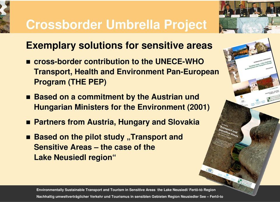 by the Austrian und Hungarian Ministers for the Environment (2001) Partners from Austria, Hungary