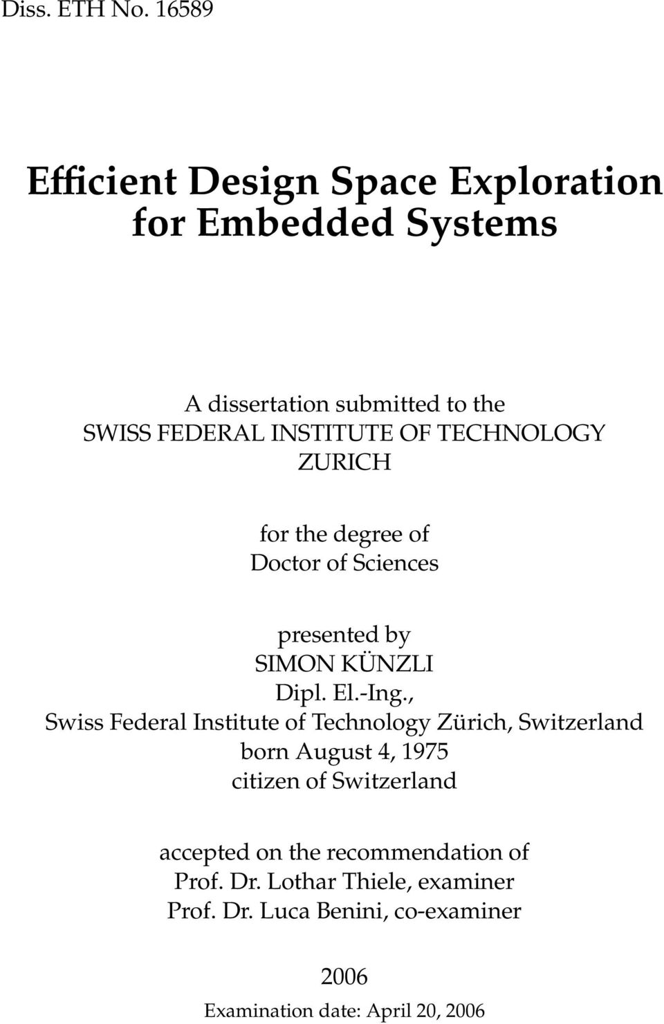 OF TECHNOLOGY ZURICH for the degree of Doctor of Sciences presented by SIMON KÜNZLI Dipl. El.-Ing.