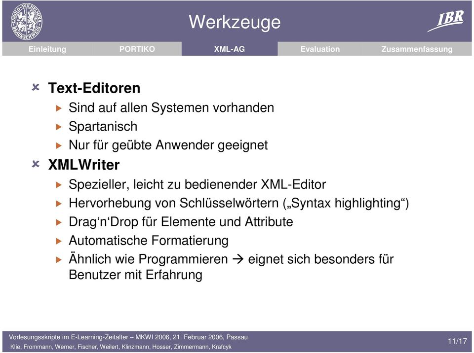 Schlüsselwörtern ( Syntax highlighting ) Drag n Drop für Elemente und Attribute