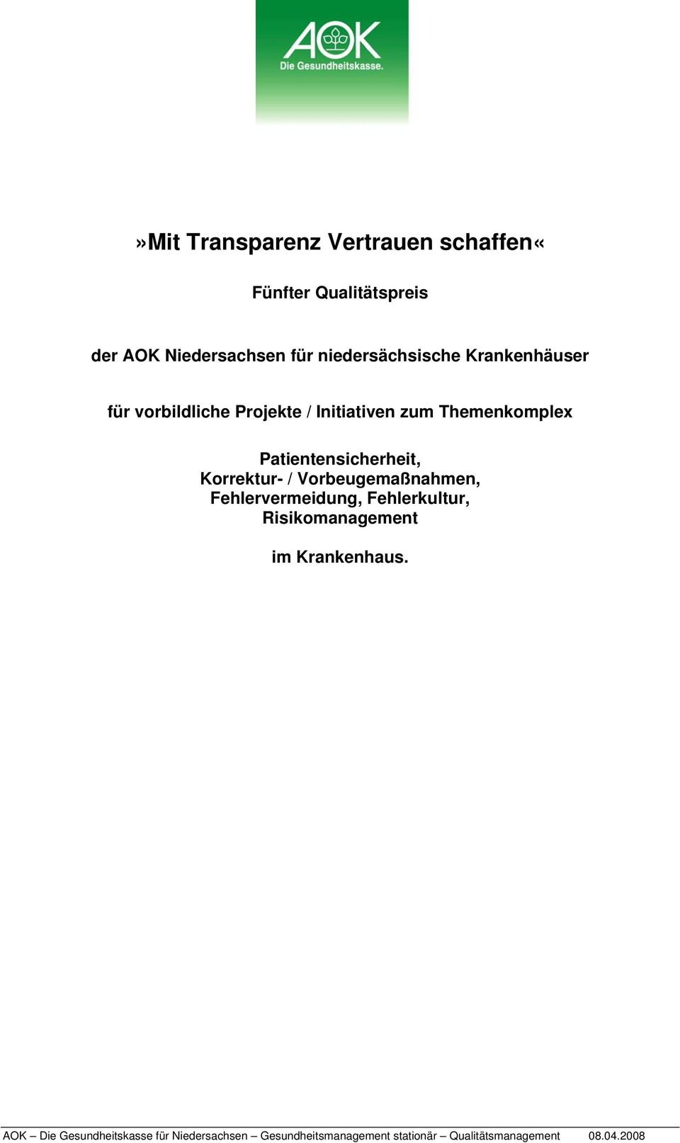 Projekte / Initiativen zum Themenkomplex Patientensicherheit, Korrektur-