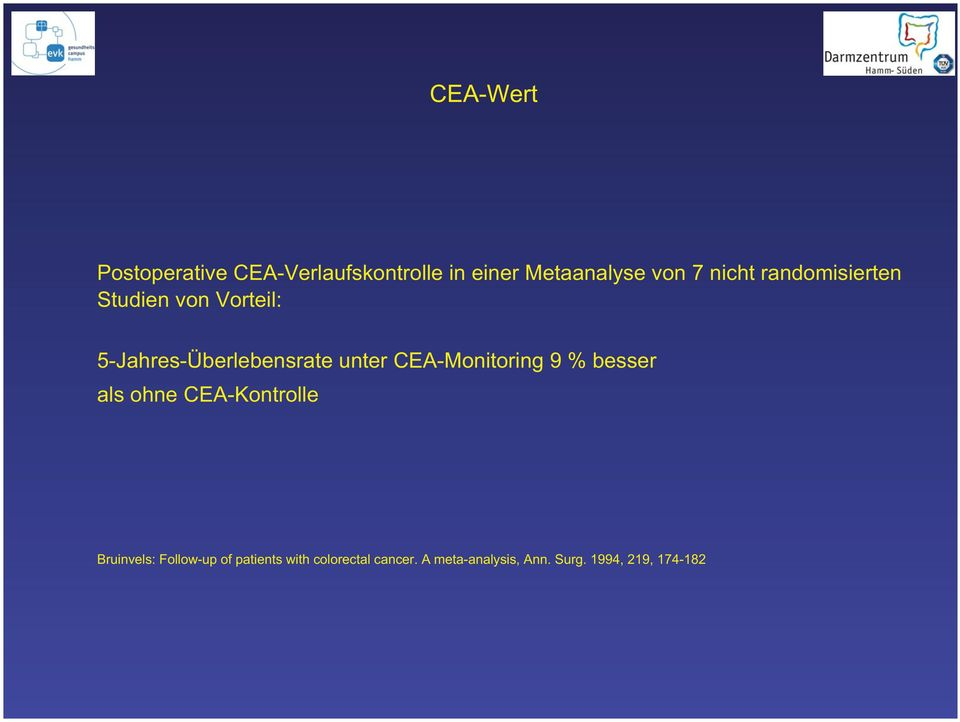 CEA-Monitoring 9 % besser als ohne CEA-Kontrolle Bruinvels: Follow-up of