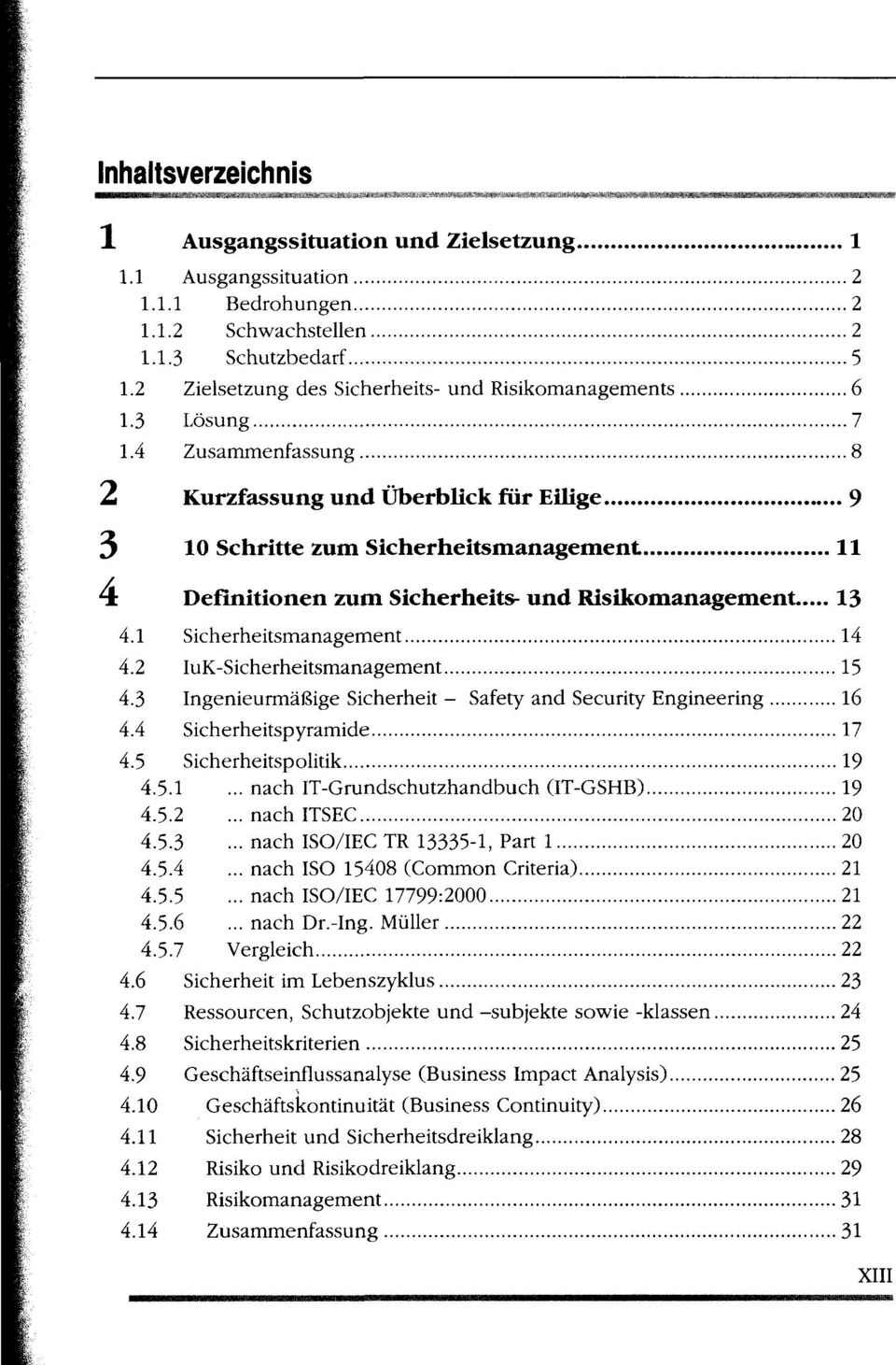 4 Zusammenfassung 8 2 Kurzfassung und Überblick für Eilige 9 3 10 Schritte zum Sicherheitsmanagement 11 4t Definitionen zum Sicherheits- und Risikomanagement 13 4.1 Sicherheitsmanagement 14 4.