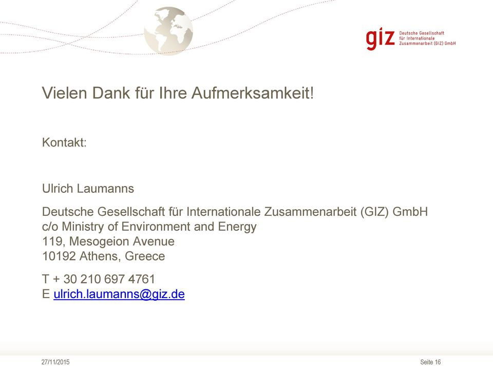 Zusammenarbeit (GIZ) GmbH c/o Ministry of Environment and Energy