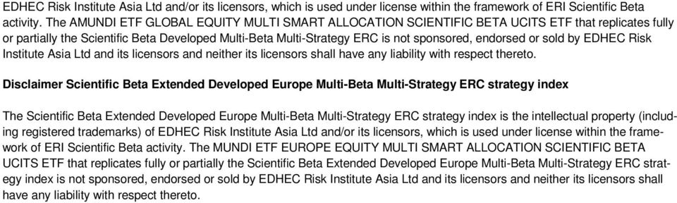 or sold by EDHEC Risk Institute Asia Ltd and its licensors and neither its licensors shall have any liability with respect thereto.