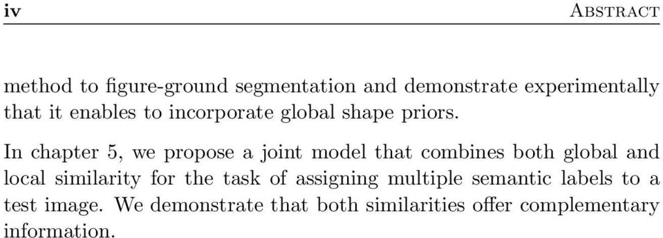 In chapter 5, we propose a joint model that combines both global and local similarity