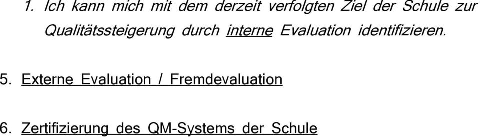 Evaluation identifizieren. 5.