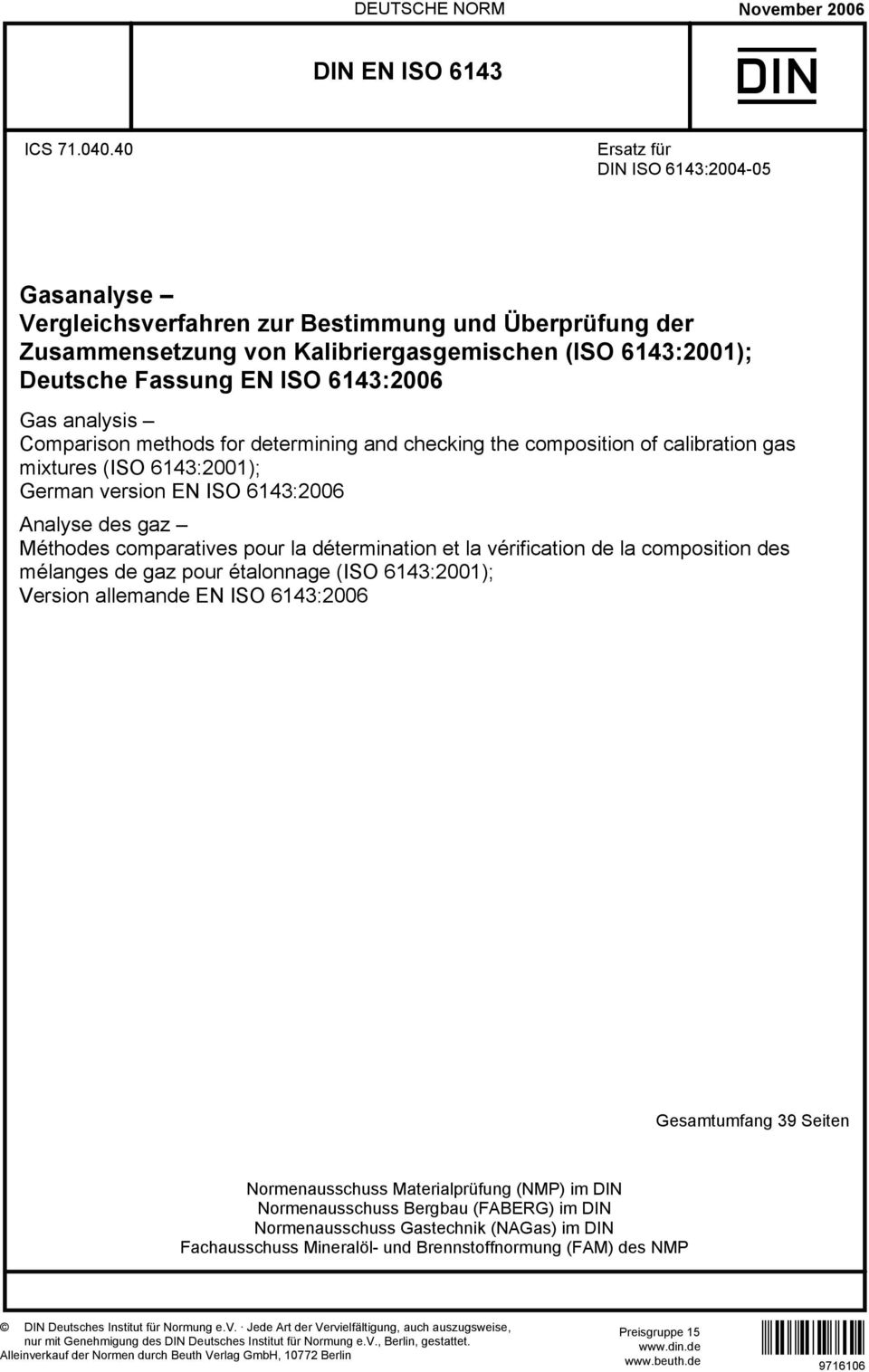 Comparison methods for determining and checking the composition of calibration gas mixtures ; German version EN ISO 6143:2006 Analyse des gaz Méthodes comparatives pour la détermination et la