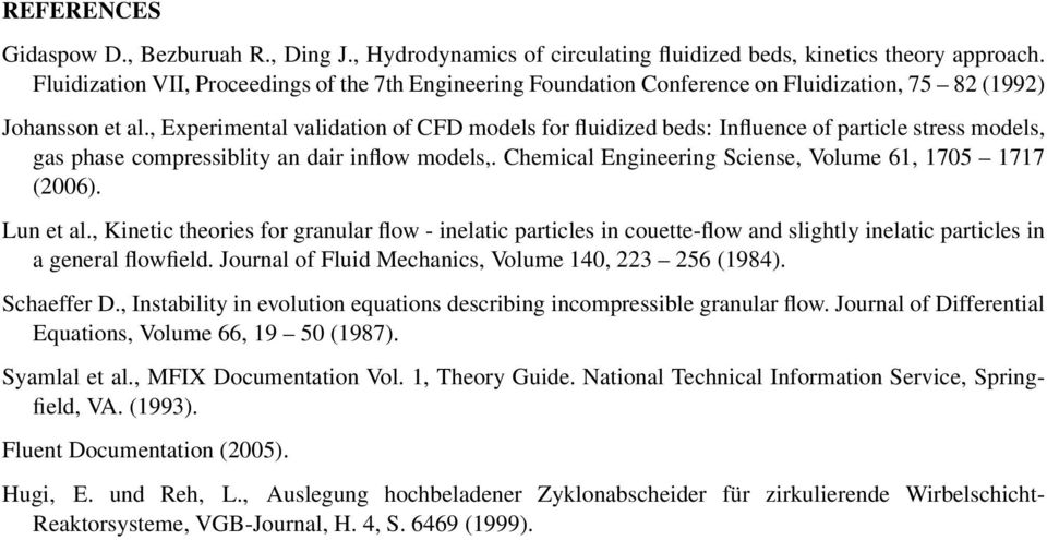, Experimental validation of CFD models for fluidized beds: Influence of particle stress models, gas phase compressiblity an dair inflow models,.