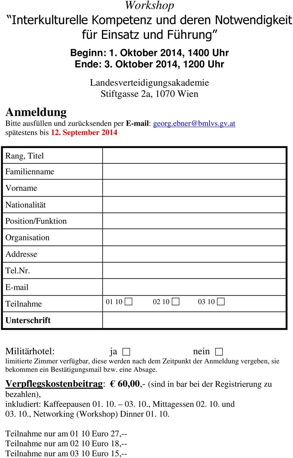 September 2014 Rang, Titel Familienname Vorname Nationalität Position/Funktion Organisation Addresse Tel.Nr.