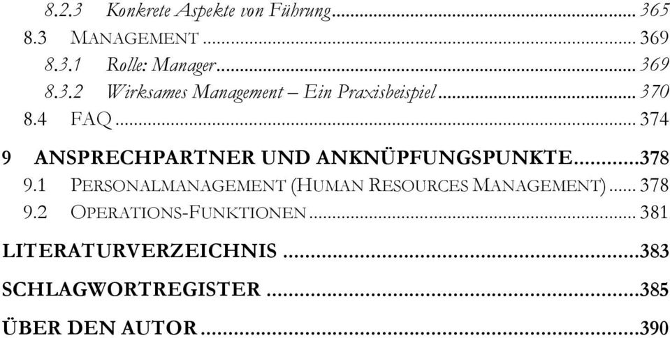1 PERSONALMANAGEMENT (HUMAN RESOURCES MANAGEMENT)... 378 9.2 OPERATIONS-FUNKTIONEN.