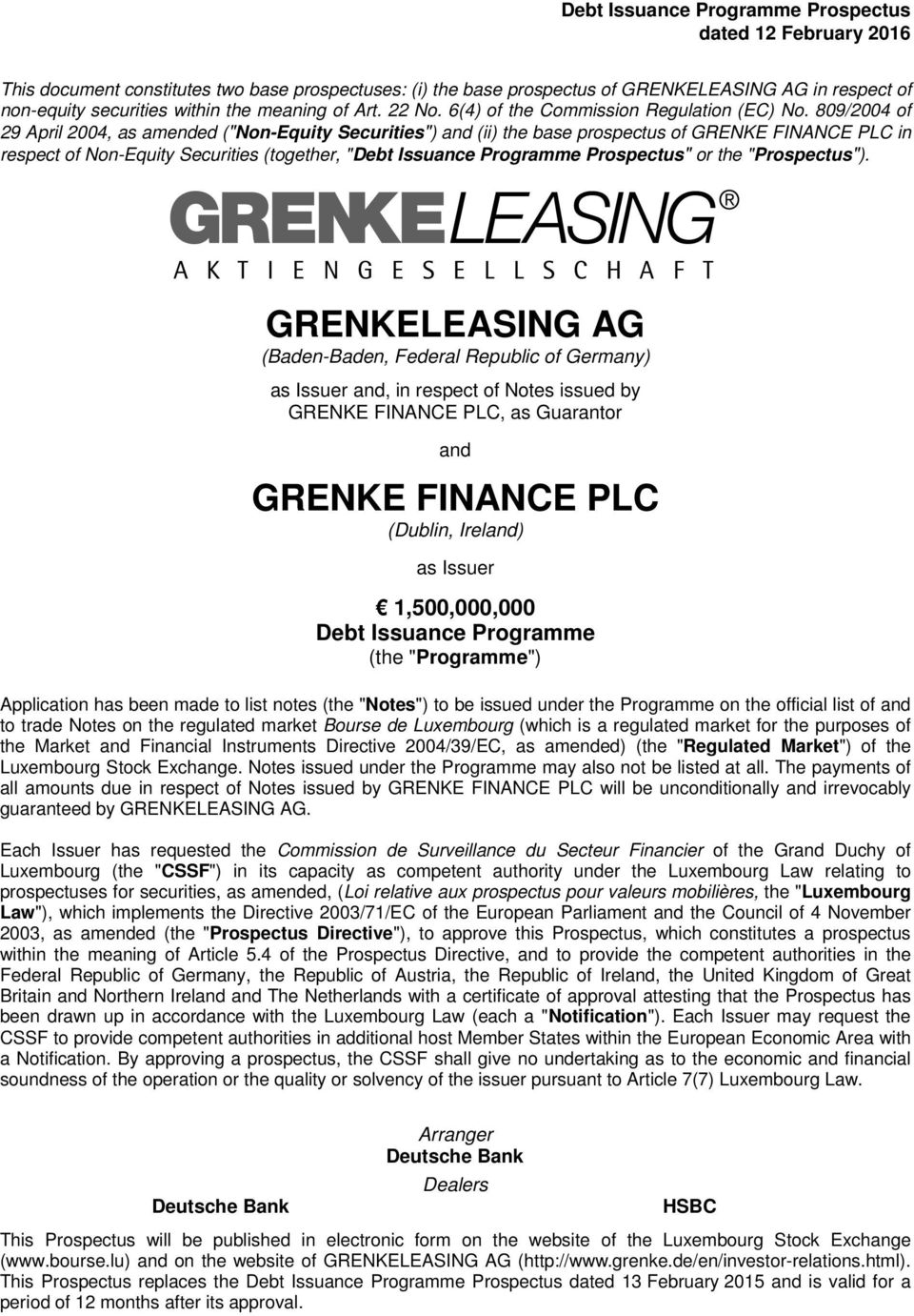"809/2004 of 29 April 2004, as amended (""Non-Equity Securities"") and (ii) the base prospectus of GRENKE FINANCE PLC in respect of Non-Equity Securities (together, ""Debt Issuance Programme Prospectus"""