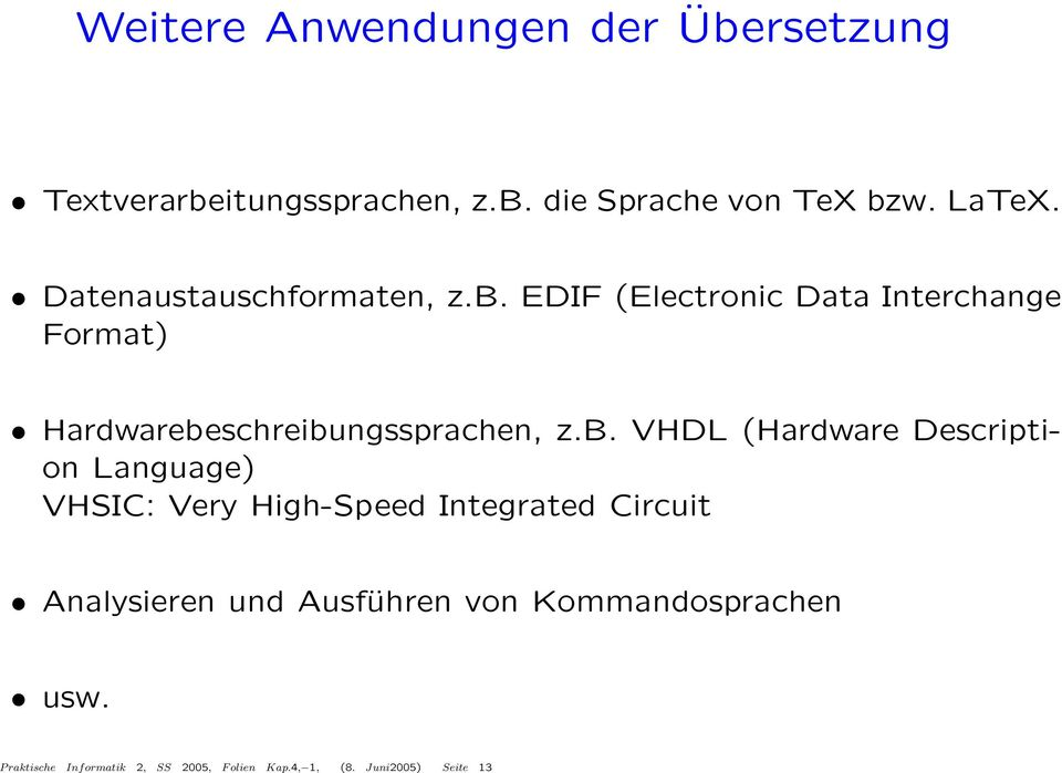 b. VHDL (Hardware Description Language) VHSIC: Very High-Speed Integrated Circuit Analysieren und
