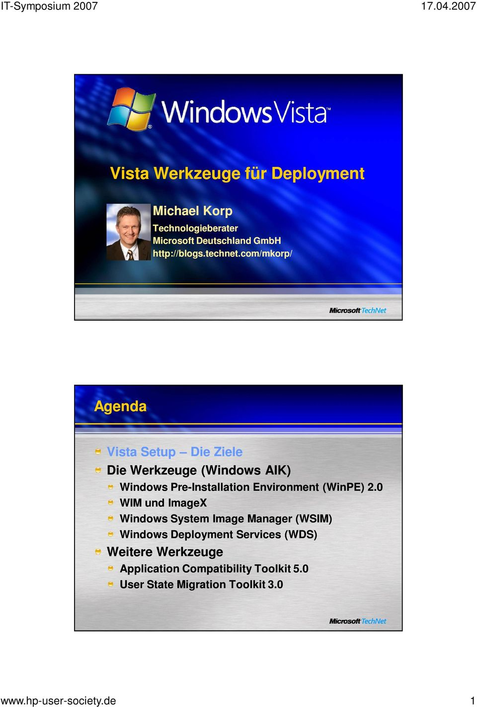 com/mkorp/ Agenda Vista Setup Die Ziele Die Werkzeuge (Windows AIK) Windows PrePre-Installation
