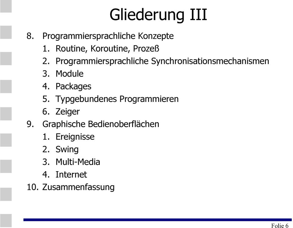 Programmiersprachliche Synchronisationsmechanismen 3. Module 4. Packages 5.