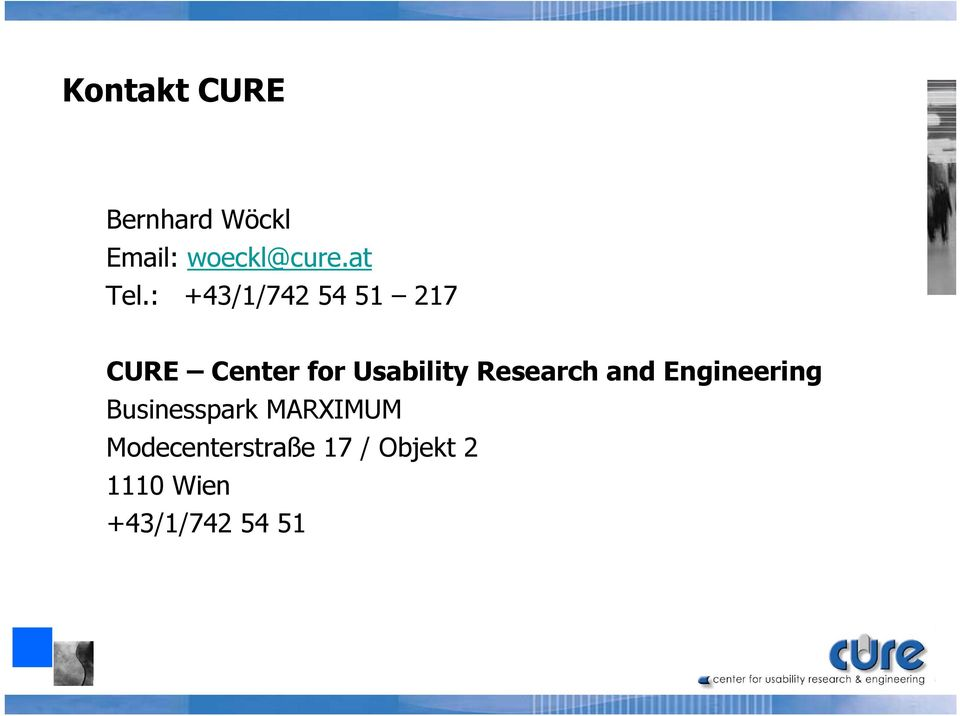 : +43/1/742 54 51 217 CURE Center for Usability