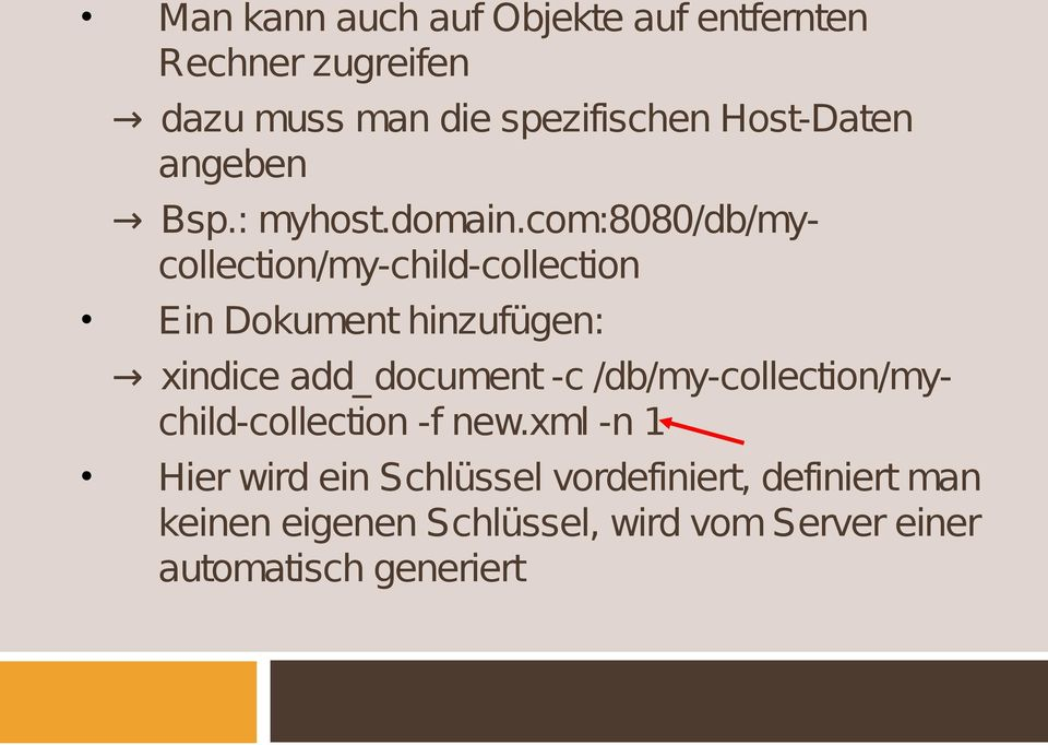 com:8080/db/mycollection/my-child-collection Ein Dokument hinzufügen: xindice add_document -c