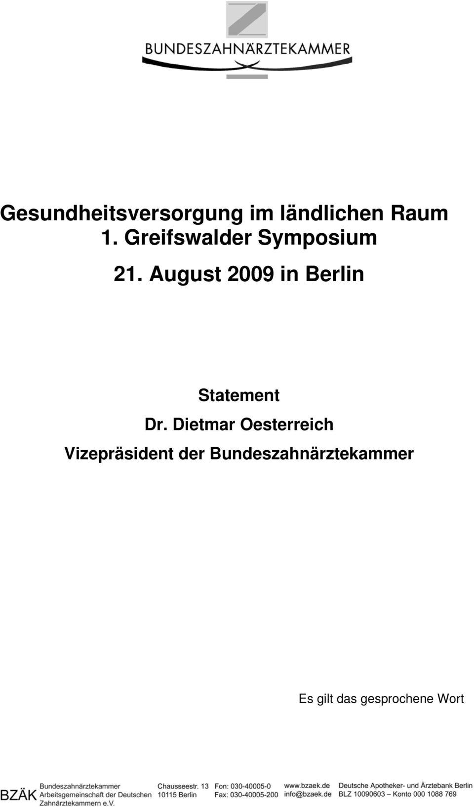 August 2009 in Berlin Statement Dr.