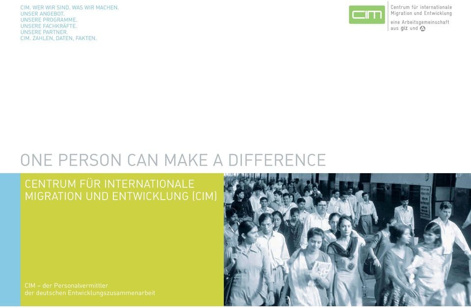 ONE PERSON CAN MAKE A DIFFERENCE CENTRUM FÜR INTERNATIONALE MIGRATION