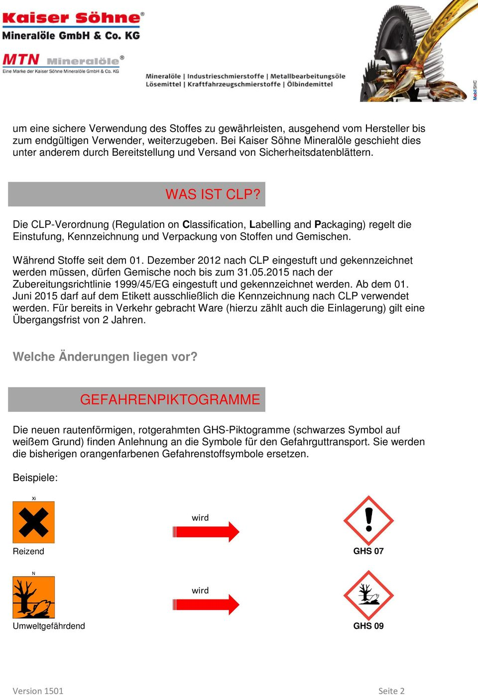 Die CLP-Verordnung (Regulation on Classification, Labelling and Packaging) regelt die Einstufung, Kennzeichnung und Verpackung von Stoffen und Gemischen. Während Stoffe seit dem 01.