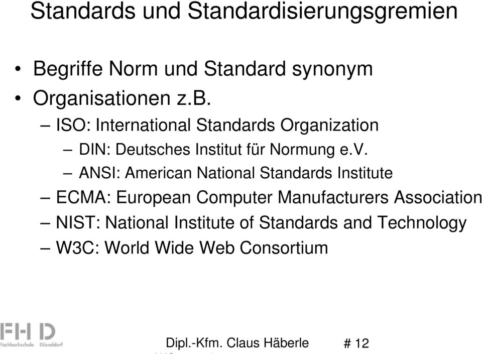 ANSI: American National Standards Institute ECMA: European Computer Manufacturers